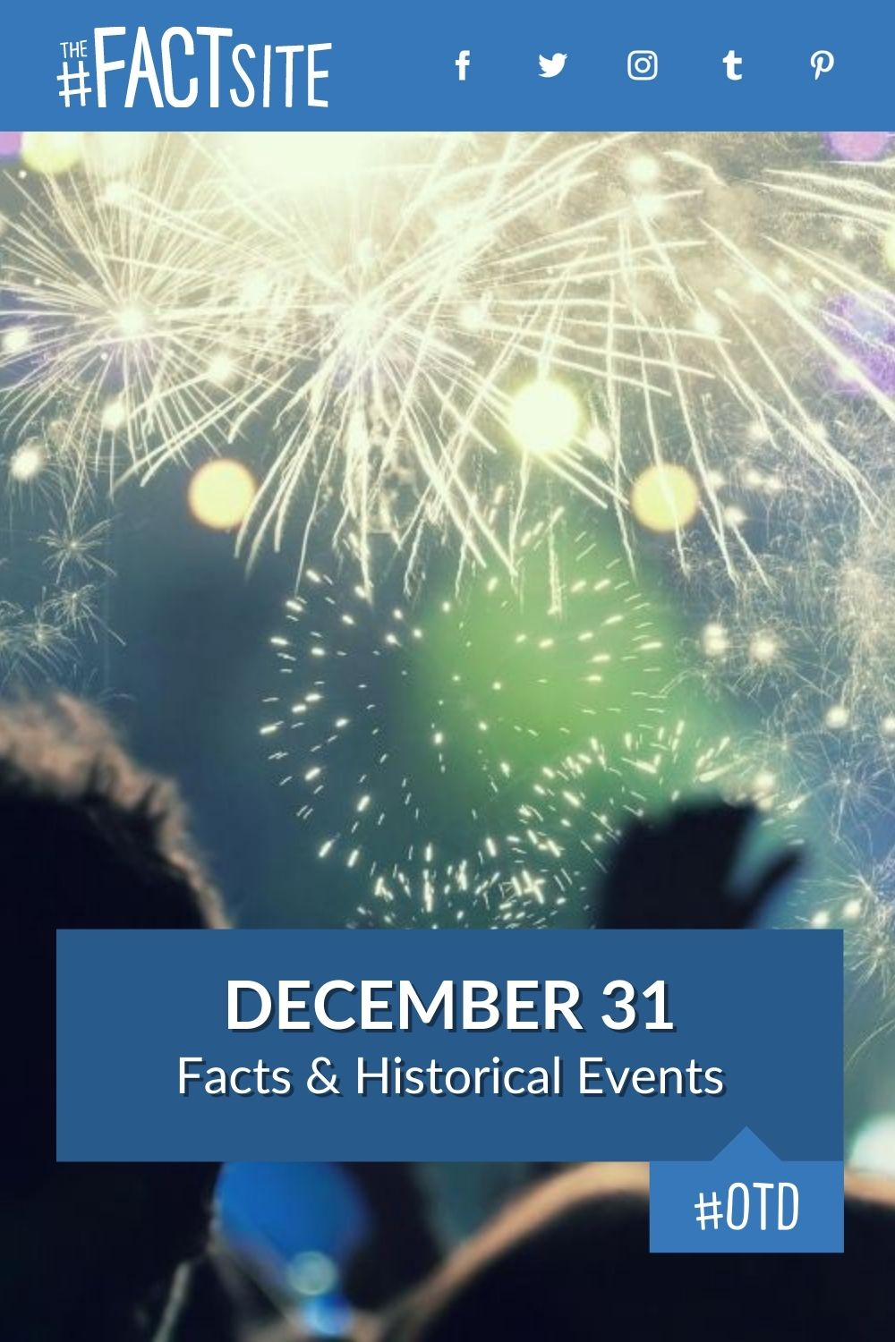 Facts & Historic Events That Happened on December 31