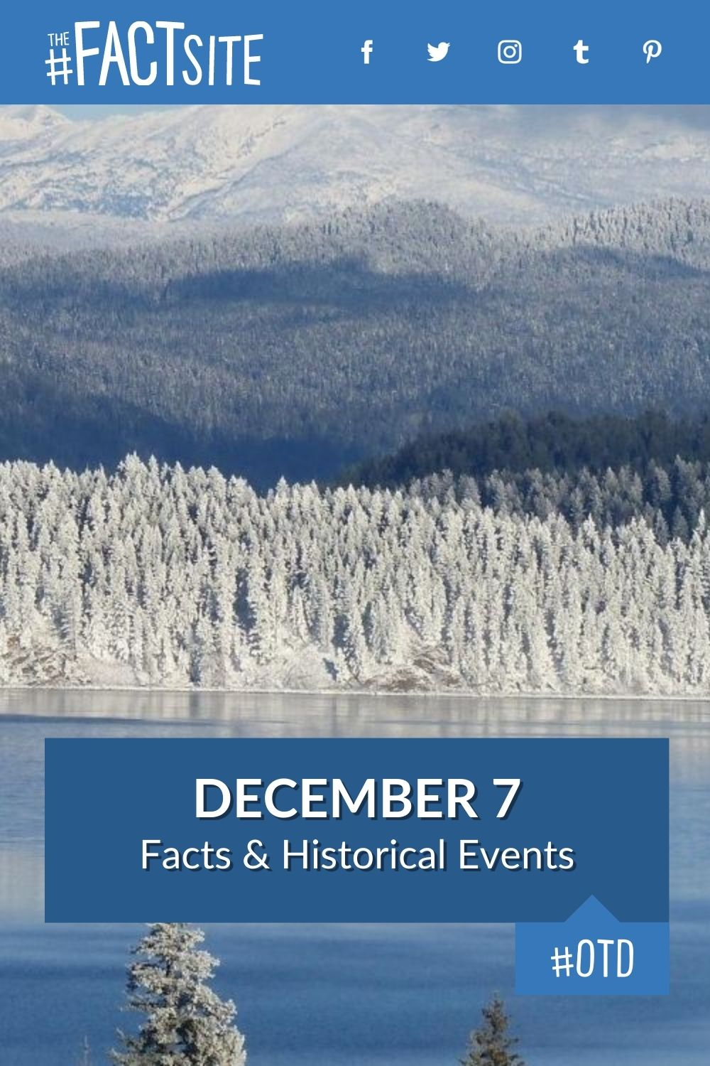 Facts & Historic Events That Happened on December 7